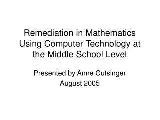 Remediation in Mathematics Using Computer Technology at the Middle School Level