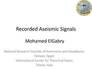 Recorded Aseismic Signals