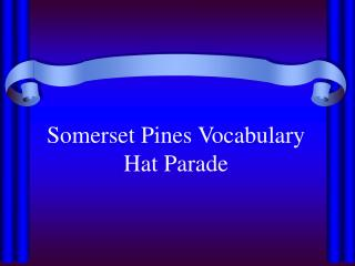 Somerset Pines Vocabulary Hat Parade
