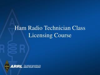 Ham Radio Technician Class Licensing Course
