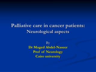 Palliative care in cancer patients: Neurological aspects