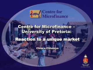 Centre for Microfinance   University of Pretoria: