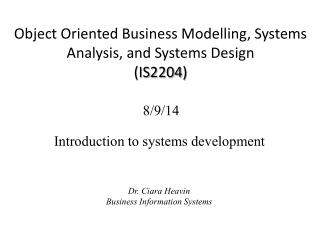 Object Oriented Business Modelling, Systems Analysis, and Systems Design  (IS 2204 )