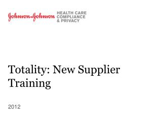 Totality: New Supplier Training