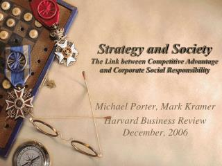 Strategy and Society The Link between Competitive Advantage and Corporate Social Responsibility