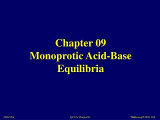 Chapter 09 Monoprotic Acid-Base Equilibria