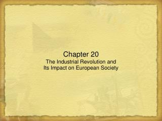 Chapter 20 The Industrial Revolution and Its Impact on European Society