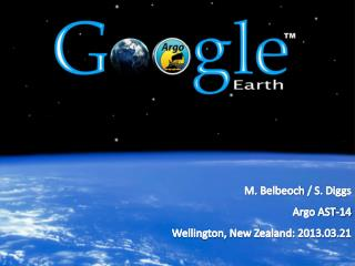 M.  Belbeoch  / S. Diggs Argo AST-14  Wellington, New Zealand: 2013.03.21