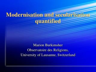 Modernisation and secularisation quantified
