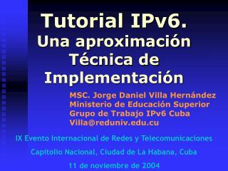 Tutorial IPv6.  Una aproximación Técnica de Implementación