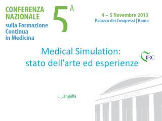 Medical Simulation :  stato dell'arte ed esperienze