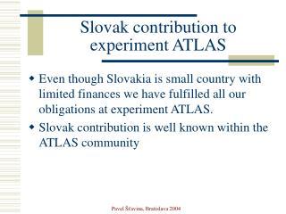 Slovak contribution to  experiment ATLAS