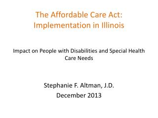 The Affordable Care Act:  Implementation in Illinois