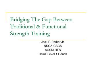 Bridging The Gap Between Traditional & Functional Strength Training