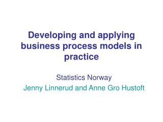 Developing and applying business process models in practice