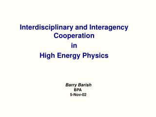 Interdisciplinary and Interagency Cooperation  in High Energy Physics