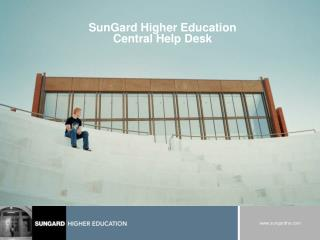 SunGard Higher Education Central Help Desk