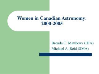 Women in Canadian Astronomy: 2000-2005