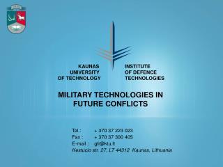 T el. : + 370  3 7  223 023 Fax : +  370  3 7  300 405 E-mail :    gti@ktu.lt