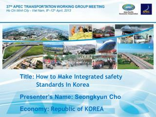 Title:  How to Make Integrated safety            Standards In Korea