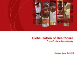 Globalization of Healthcare From Crisis to Opportunity
