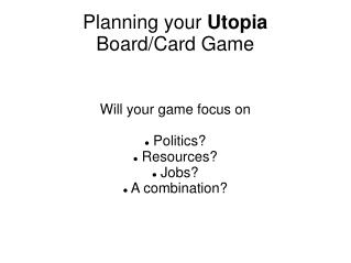 Planning your  Utopia Board/Card Game