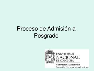 Proceso de Admisi n a Posgrado
