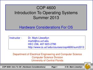 COP 4600 Introduction To Operating Systems Summer 2013 Hardware Considerations For OS