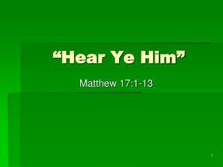 """""""Hear Ye Him"""""""