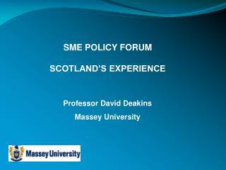 SME POLICY FORUM SCOTLAND�S EXPERIENCE