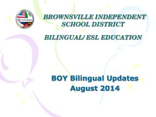 BROWNSVILLE INDEPENDENT SCHOOL DISTRICT BILINGUAL/ ESL EDUCATION