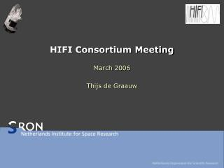 HIFI Consortium Meeting