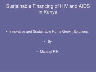 Sustainable Financing of HIV and AIDS in Kenya
