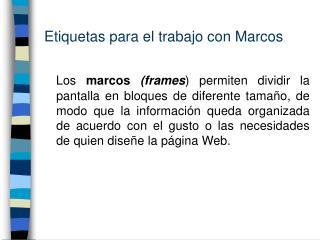 Etiquetas para el trabajo con Marcos