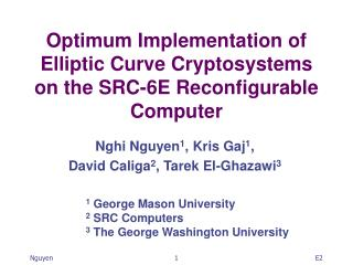 Optimum Implementation of Elliptic Curve Cryptosystems on the SRC-6E Reconfigurable Computer