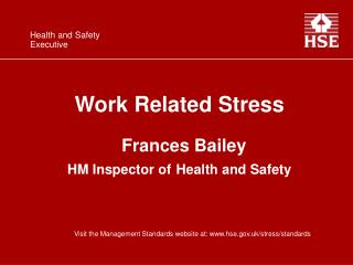 Work Related Stress    Frances Bailey  HM Inspector of Health and Safety