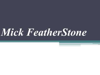 Mick FeatherStone Criminal Investigation