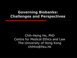 Governing Biobanks:  Challenges and Perspectives