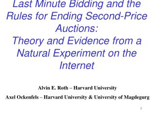 Alvin E. Roth � Harvard University Axel Ockenfels � Harvard University & University of Magdegurg