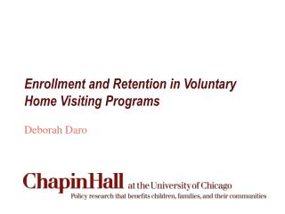 Enrollment and Retention in Voluntary  Home Visiting Programs