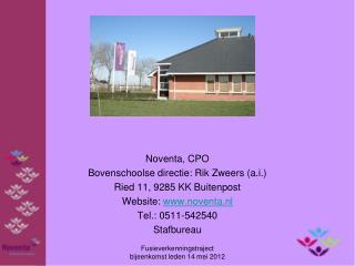 Noventa, CPO Bovenschoolse directie: Rik Zweers (a.i.) Ried 11, 9285 KK Buitenpost
