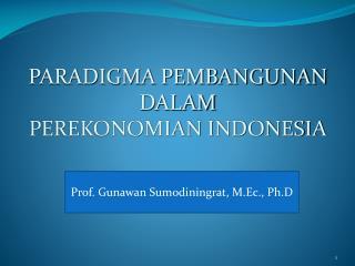 PARADIGMA PEMBANGUNAN DALAM PEREKONOMIAN INDONESIA