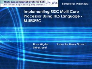 Implementing RISC Multi Core Processor Using HLS Language - BLUESPEC