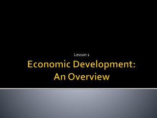 Economic Development:  An Overview