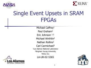 Single Event Upsets in SRAM FPGAs