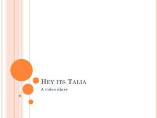 Hey its Talia