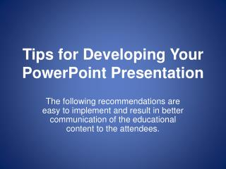 Tips for Developing Your PowerPoint Presentation