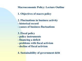 Macroeconomic Policy: Lecture Outline 1. Objectives of macro policy