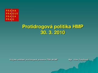 Protidrogová politika HMP 30. 3. 2010