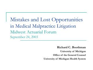 Richard C. Boothman University of Michigan  Office of the General Counsel
